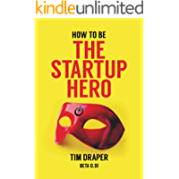 How to be The Startup Hero: A Guide and Textbook for Entrepreneurs and Aspiring Entrepreneurs (English Edition)