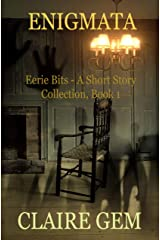 Enigmata: Eerie Bits, Book 1 - A Collection of Short Stories Kindle Edition