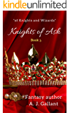 "Knights of Ash (""of Knights and Wizards"" Book 5)"