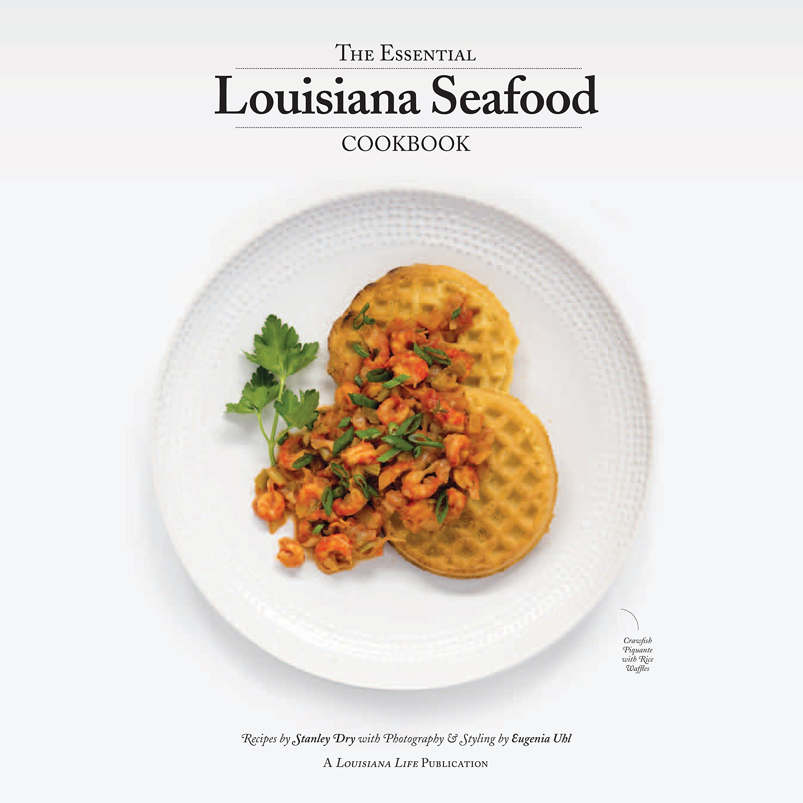 The Essential Louisiana Seafood Cookbook: Stanley Dry, Melanie ...
