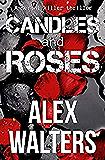 Candles and Roses (DI Alec McKay Series Book 1)