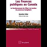Les finances publiques au Canada: Le fonctionnement de l'État à la lumière du processus budgétaire (Finances publiques…