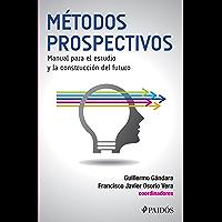Métodos prospectivos: Manual para el estudio y la construcción del futuro