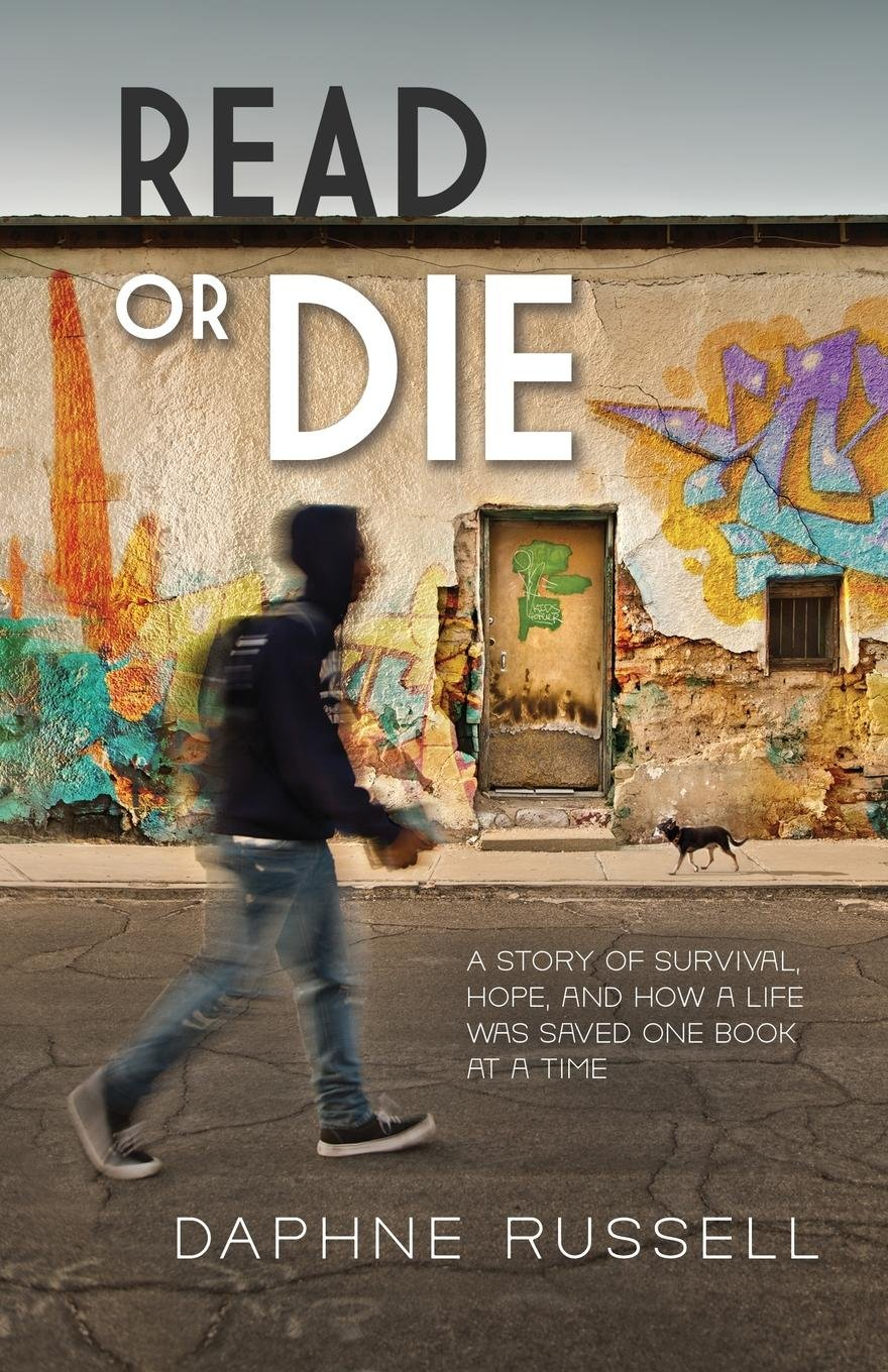 Read Online Read or Die: A Story of Survival, Hope, and How a Life Was Saved One Book at a Time PDF