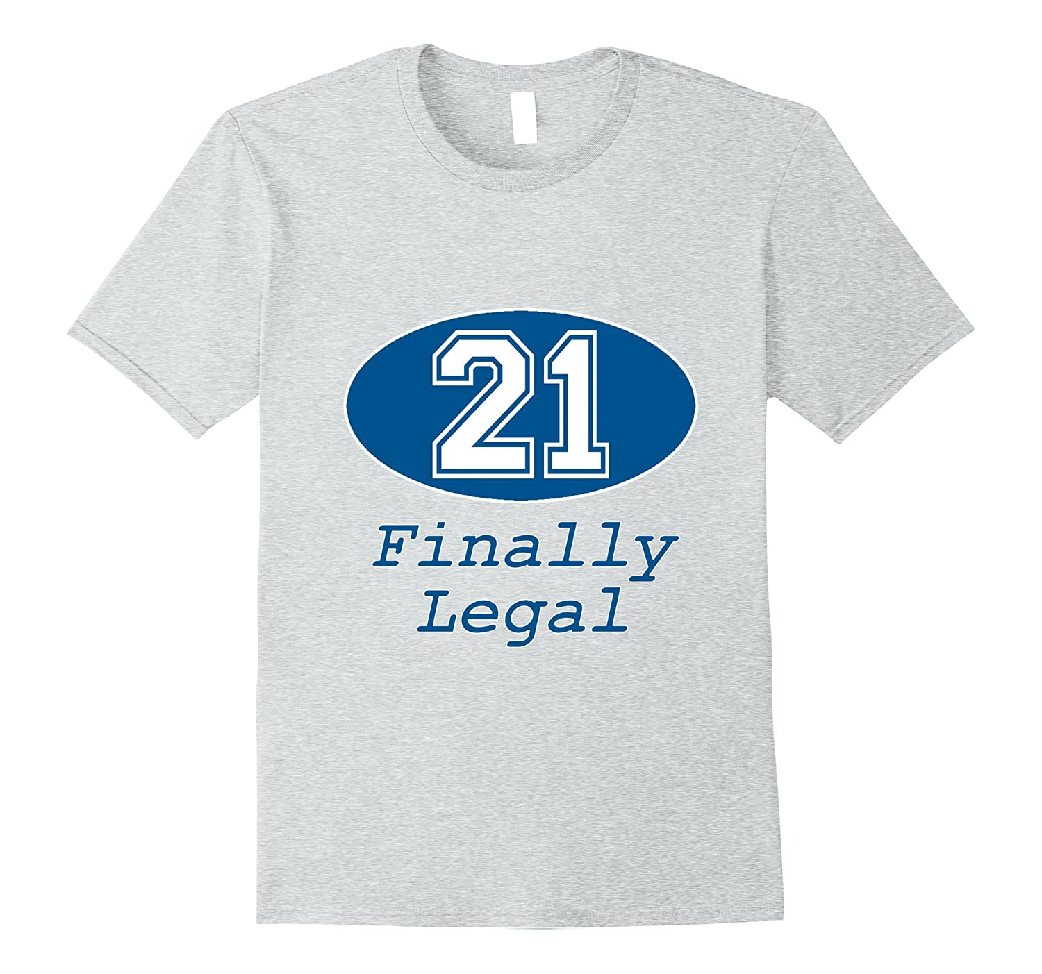 21st Birthday Party Gift 21 Years Old Finally Legal Tshirt 4LVS