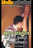 Marcus Henrique: O juiz quase ponderado(conto 6) (Nossos Contos Eróticos 2)