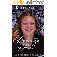 (Not so) Average Addie: and the Secrets to Science