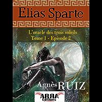 L'oracle des trois soleils, tome 1, épisode 2 (Elias Sparte) (French Edition)