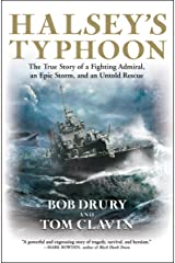 Halsey's Typhoon: The True Story of a Fighting Admiral, an Epic Storm, and an Untold Rescue Kindle Edition
