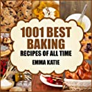 Baking: 1001 Best Baking Recipes of All Time