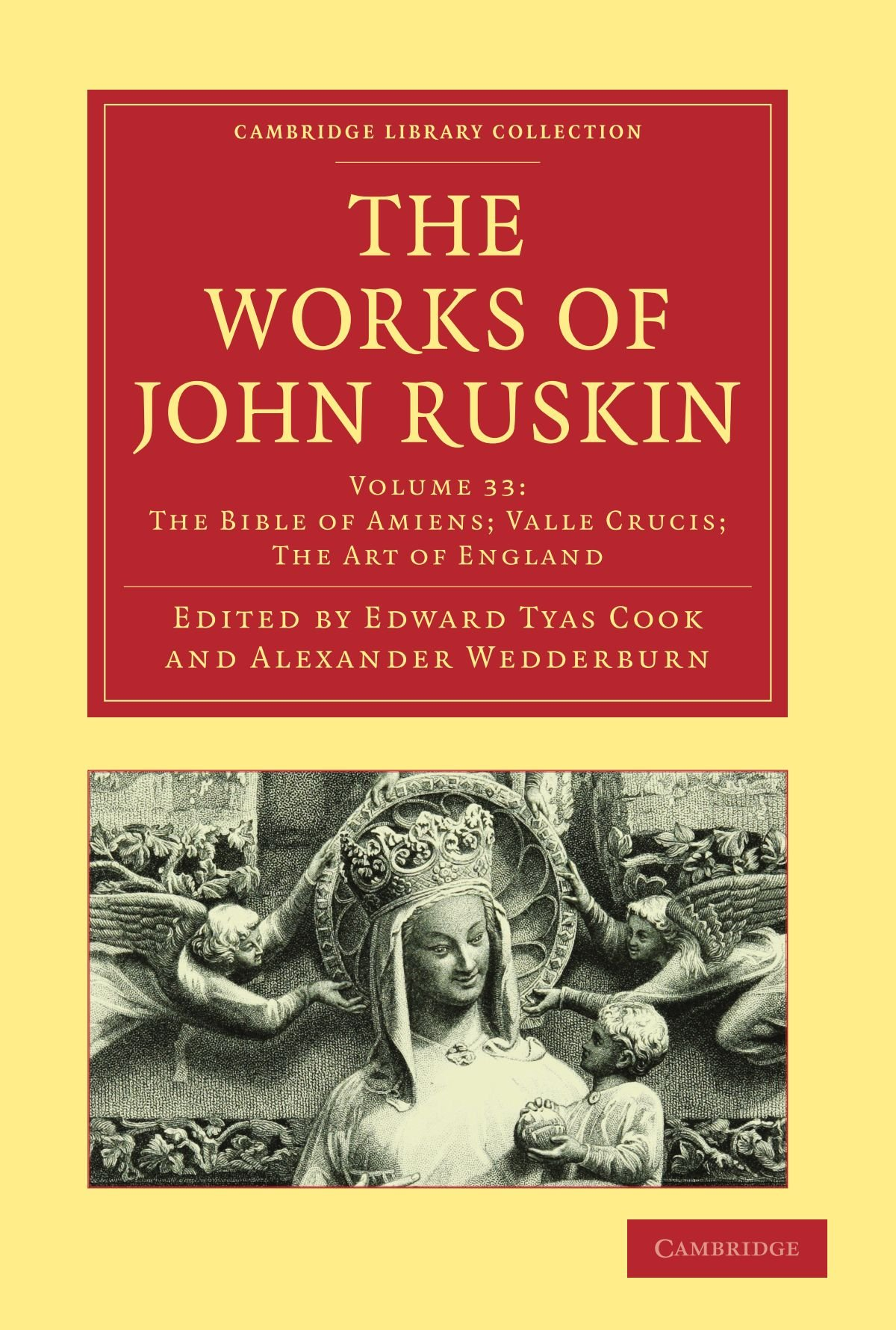 The Works Of John Ruskin 39 Volume Paperback Set  The Works Of John Ruskin  Cambridge Library Collection   Literary Studies   Volume 33   Cambridge Library Collection   Works Of John Ruskin