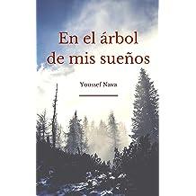 En el árbol de mis sueños (Spanish Edition) Apr 22, 2018