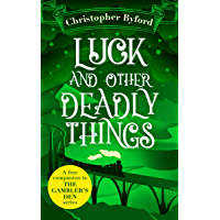 Luck and Other Deadly Things: A free miscellany of new bonus content for fans of The Gambler's Den series (English Edition)