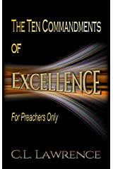 The Ten Commandments of Excellence: For Preachers Only Kindle Edition