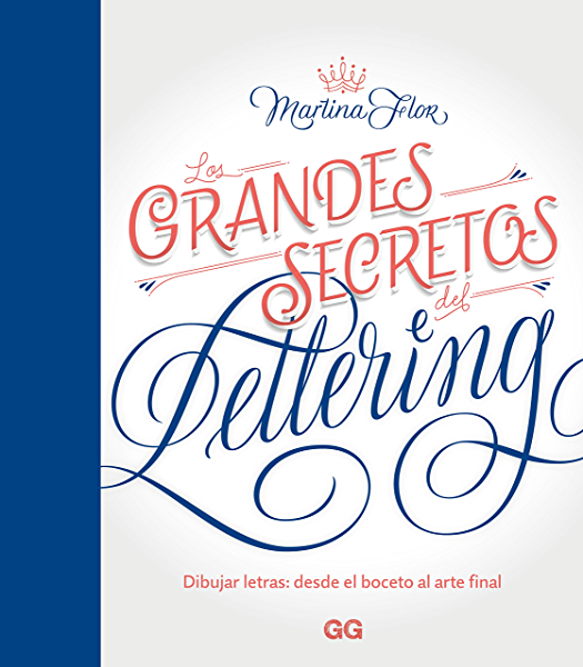 Los grandes secretos del lettering: Dibujar letras: desde el boceto al arte final (GGDIY) eBook: Flor, Martina, Monzó Nebot, Esther: Amazon.es: Tienda Kindle