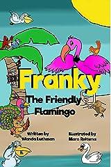 Franky the Friendly Flamingo: An Anti-Bullying Book (The Franky the Flamingo Series) Kindle Edition