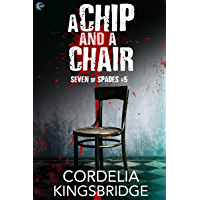 A Chip and A Chair (Seven of Spades Book 5)