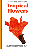 Handy Pocket Guide to Tropical Flowers (Handy Pocket Guides)
