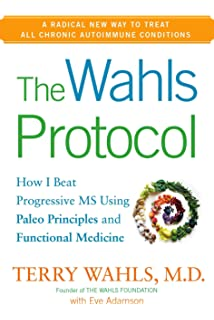 The Wahls Protocol Cooking For Life: The Revolutionary