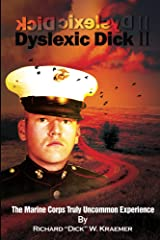 Dyslexic Dick II: The Marine Corps Truly Uncommon Experience Kindle Edition