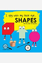 I spy with my little eye... SHAPES: Children's book for learning shapes. 2D and 3D shapes picture book. Puzzle book for toddlers, preschool & kindergarten kids. (I Spy Series 5) Kindle Edition
