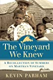 The Vineyard We Knew: A Recollection of Summers on Martha's Vineyard