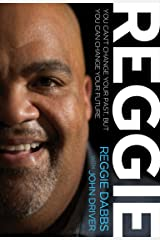 REGGIE: You Can't Change Your Past, but You Can Change Your Future Kindle Edition