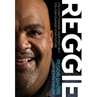 REGGIE: You Can't Change Your Past, but You Can Change Your Future