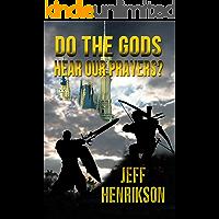 Do the Gods Hear Our Prayers? (A Prayer for Peace Book 1)