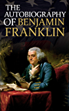 The Autobiography of Benjamin Franklin (Annotated)