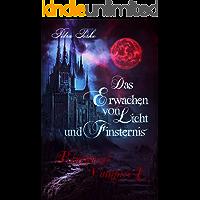 Das Erwachen von Licht und Finsternis: Vampirroman (Blutmond-Vampire 1)