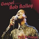 Gospel According to Bob Bailey