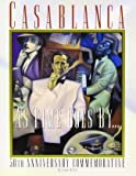 Casablanca: As Times Goes by : 50th Anniversary Commemorative