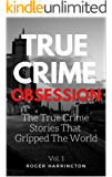 TRUE CRIME OBSESSION: The True Crime Stories That Gripped The World