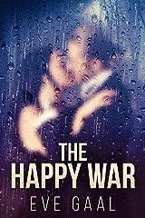 The Happy War: A Novel Kindle Edition