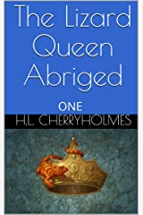 The Lizard Queen Abriged: ONE Kindle Edition
