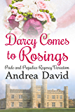 Darcy Comes to Rosings: A Pride and Prejudice Regency Variation