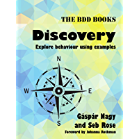 Discovery: Explore behaviour using examples (BDD Books Book 1)
