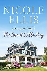 The Inn at Willa Bay: A Willa Bay Novel Kindle Edition
