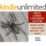 Insects & Arachnids: A Photographic Collection: Anahuac National Wildlife Refuge - Main: Anahuac, Texas - Volume 2…