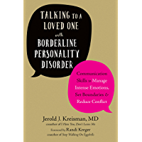 Talking to a Loved One with Borderline Personality Disorder: Communication Skills to Manage Intense Emotions, Set…