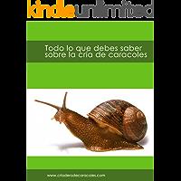 Todo lo que debes saber sobre la cría de caracoles