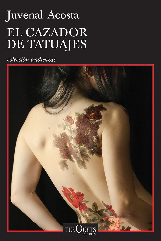 El cazador de tatuajes eBook: Juvenal Acosta: Amazon.es: Tienda Kindle