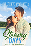 Steamy Days: A Small Town Romance (Pelican Lake Series Book 1)