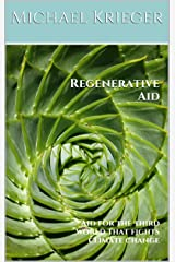 Regenerative Aid: Aid for the third world that fights climate change Kindle Edition