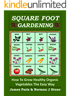 Square Foot Gardening   How To Grow Healthy Organic Vegetables The Easy  Way: Including Companion