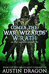 Comes the War Wizards' Wrath: Fabled Quest Chronicles (Book 3) Kindle Edition