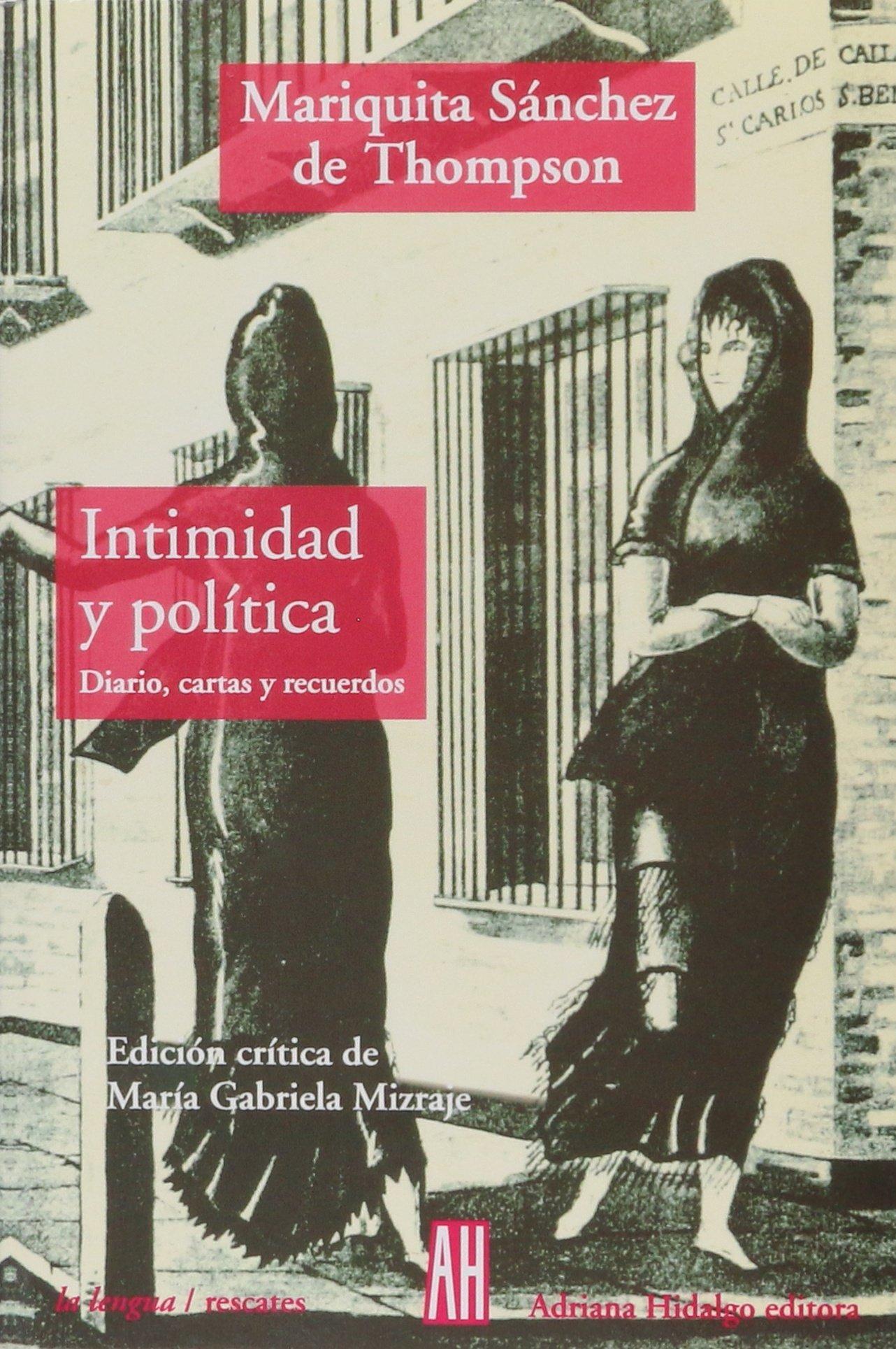 Intimidad y politica/ Privacy and Politics: Diario, cartas y recuerdos/ Diary, Letters and Memoirs (La Lengua/ The Language) (Spanish Edition)