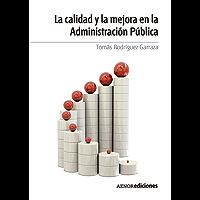 La calidad y la mejora en la Administración Pública