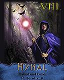 Der Hexer von Hymal, Buch VIII: Freund und Feind: Fantasy Made in Germany